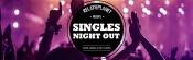Kom naar de Singles Night Out in Hoofddorp