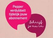 Pepper verdubbelt je abonnement tot en met 5 juni